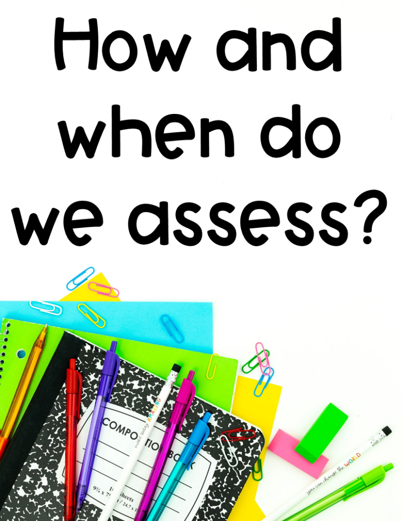How and when do we assess?